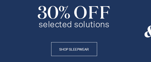 30% OFF selected sleepwear. This week only.