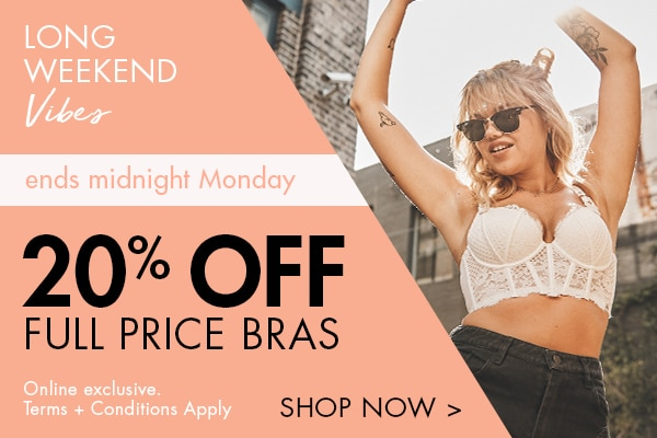 20% OFF Full Price Bras