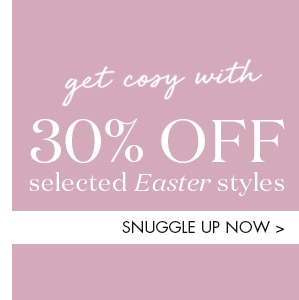 30% OFF Selected Easter Styles