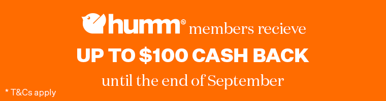 Humm Members recieve up to $100 cash back until end of September